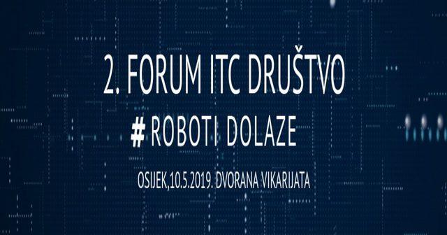 """Roboti Dolaze"" – 2. Međunarodni Forum ICT – Društvo"