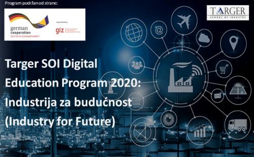 PRIJAVITE SE NA Targer SOI Digital Education Program 2020: Industrija Za Budućnost (Industry For Future) – Webinar 1