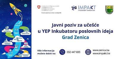 Javni Poziv Za Učešće U YEP Inkubatoru Poslovnih Ideja Grad Zenica